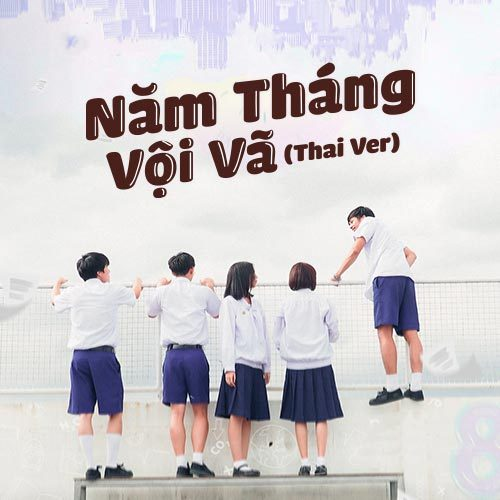 Năm Tháng Vội Vã (Thai Ver)