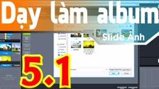 Thường Vĩ Làm 1 Album Ảnh Tự Động Trong Proshow Producer - P 1 Dạy Làm Album Ảnh Free