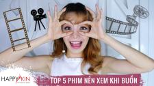Làm Đẹp Mỗi Ngày Cùng Happyskin Vietnam Top 5 Phim Nên Xem Khi Bị Tụt Mood Hi, Beauties
