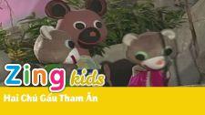 Chương Trình Thiếu Nhi Của Trùng Dương Audio & Video Kich Rối - Hai Chú Gấu Tham Ăn MV Nhạc Thiếu Nhi Của Trùng Dương Audio & Video - Phần 3