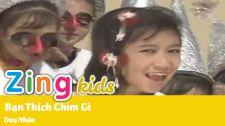 Chương Trình Thiếu Nhi Của Trùng Dương Audio & Video [Nhạc Thiếu Nhi] Bạn Thích Chim Gì - Duy Nhân MV Nhạc Thiếu Nhi Của Trùng Dương Audio & Video - Phần 3