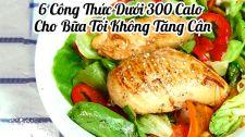 Làm Đẹp Mỗi Ngày Cùng Happyskin Vietnam Thực Đơn 6 Món Ăn Tối Dưới 300 Calories Cho 2 Người Ăn Healthy Diet