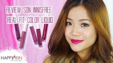 Làm Đẹp Mỗi Ngày Cùng Happyskin Vietnam Review Son Innisfree Real Fit Color Liquid Velvet Ver Mỹ Phẩm Nào Cho Bạn