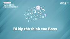 Tại Sao Boss Muốn Cưới Tôi? Hậu trường: Bí kíp thả thính của Boss Lăng Trailer & Clips
