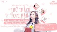 Thử Thách Cực Hạn Season 5 Truy Tìm Báu Vật Vũ Hán - Bài Ca Trường Giang Vietsub