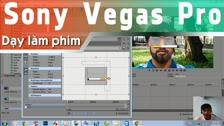 Thường Vĩ Chế Ảnh Bằng Sony Vegas Dạy Cắt Ghép Video Free - Phần 2