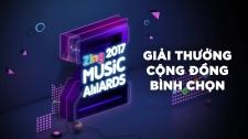 Zing Music Awards 2017 Top 20 Hạng Mục Giải Thưởng Cộng Đồng Bình Chọn Các Hạng Mục Bình Chọn