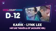 Zing Music Awards 2017 Karik x Lynk Lee Lần Đầu Tiên Hát Live ''Người Lạ Ơi'' Thử Thách Cùng ZMA 2017