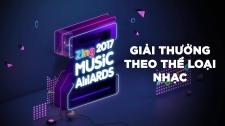 Zing Music Awards 2017 Top 20 Hạng Mục Giải Thưởng Theo Thể Loại Nhạc Các Hạng Mục Bình Chọn