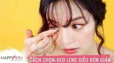 Làm Đẹp Mỗi Ngày Cùng Happyskin Vietnam Cách Chọn Và Đeo Lens Siêu Đơn Giản Hi, Beauties