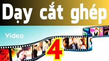 Thường Vĩ Hướng Dẫn Làm Video Bằng Sony Vegas - Cơ Bản - Phần 4 Dạy Cắt Ghép Video Cơ Bản - Hướng Dẫn Sony Vegas Dành Cho Người Mới