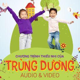 Chương Trình Thiếu Nhi Của Trùng Dương Audio & Video